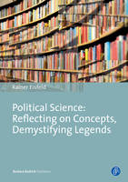Eisfeld, Rainer - Political Science: Reflecting on Concepts, Demystifying Legends - 9783847405061 - V9783847405061