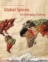 Golbaz, Sarah, Wagner, Hellmut - Global Spices for Everyday Cooking - 9783848009343 - V9783848009343