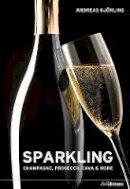 Andreas Kjoling - Sparkling: Champagne, Prosecco, Cava & More - 9783848010165 - 9783848010165