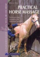 Ettl, Renate - Practical Horse Massage: Techniques for Loosening & Stretching Muscles (Understanding Your Horse) - 9783861279037 - V9783861279037