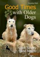 Dahl, Dorothee - Good Times with Older Dogs - 9783861279723 - V9783861279723