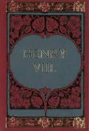 Shakespeare, William - Henry VIII Minibook - 9783861842989 - V9783861842989
