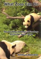 Anthony Sheridan - What Zoos Can Do: The Leading Zoological Gardens of Europe 2010 - 2020 - 9783865231833 - V9783865231833