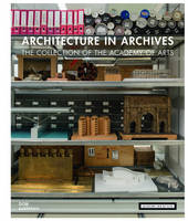 Academy of Arts Berlin - Architecture in Archives: The Collection of the Akademie der Künste - 9783869225524 - V9783869225524