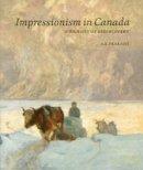 Prakash, A. K. - Impressionism in Canada: A Journey of Rediscovery - 9783897904279 - V9783897904279