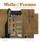 Ruiz, Maximiliano - Walls & Frames: Fine Art from the Streets - 9783899553765 - V9783899553765