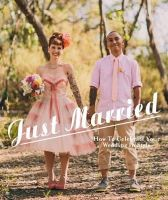 Fiona Leahy - Just Married: How to Celebrate Your Wedding in Style - 9783899554892 - V9783899554892