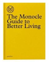 Monocle - The Monocle Guide to Better Living - 9783899554908 - V9783899554908
