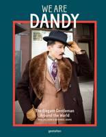 Adams, Nathaniel - We Are Dandy: The Elegant Gentleman around the World - 9783899556674 - V9783899556674