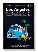 Tyler Brule - Los Angeles: The Monocle Travel Guide Series - 9783899556803 - V9783899556803