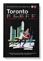 Tyler Brule - Toronto: The Monocle Travel Guide Series - 9783899556834 - V9783899556834