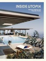 gestalten - Inside Utopia: Visionary Interiors and Futuristic Homes - 9783899556964 - V9783899556964