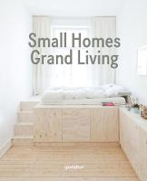 gestalten - Small Homes, Grand Living: Interior Design for Compact Spaces - 9783899556988 - V9783899556988