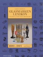 Carolus Hartmann - Glasmarken-Lexikon 1600-1945. Signaturen, Fabrik- und Handelsmarken Europa und Nordamerika - 9783925369377 - V9783925369377