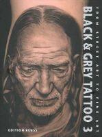 Marisa Kakoulas, Edgar Hoill - Black & Grey Tattoo: Volume 3: The Photorealism - 9783934020894 - V9783934020894