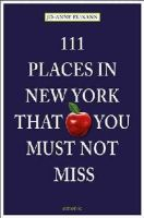 Elikann, Jo-Anne - 111 Places in New York That You Must Not Miss - 9783954510528 - V9783954510528