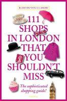von Glasow, Kirstin - 111 Shops in London That You Shouldn't Miss - 9783954513413 - V9783954513413