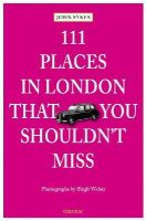 Sykes, John - 111 Places in London That You Shouldn't Miss - 9783954513468 - V9783954513468