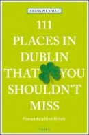 Frank McNally - 111 Places in Dublin That You Must Not Miss - 9783954516490 - V9783954516490
