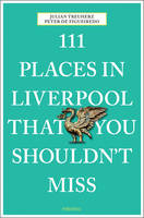 de Figueiredo, Peter, Treuherz, Julian - 111 Places in Liverpool That You Shouldn't Miss - 9783954517695 - V9783954517695