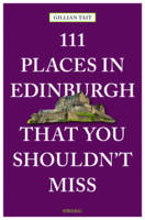 Tait, Gillian - 111 Places in Edinburgh that you Shouldn't Miss - 9783954518838 - V9783954518838