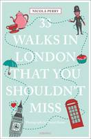 Perry, Nicola - 33 Walks in London That You Shouldn't Miss - 9783954518869 - V9783954518869