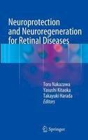 . Ed(s): Nakazawa, Toru; Kitaoka, Yasushi; Harada, Takayuki - Neuroprotection and Neuroregeneration for Retinal Diseases - 9784431549642 - V9784431549642