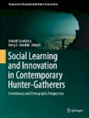 - Social Learning and Innovation in Contemporary Hunter-Gatherers: Evolutionary and Ethnographic Perspectives (Replacement of Neanderthals by Modern Humans Series) - 9784431559955 - V9784431559955