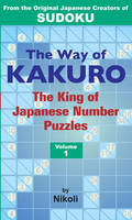 Nikoli - Way of Kakuro: v. 1: King of Japanese Number Puzzles - 9784770030214 - 9784770030214
