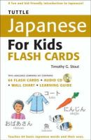 Stout, Timothy G. - Tuttle Japanese for Kids Flash Cards Kit: [Includes 64 Flash Cards, Audio CD, Wall Chart & Learning Guide] (Tuttle Flash Cards) - 9784805309049 - V9784805309049