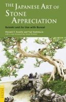 Covello, Vincent T., Yoshimura, Yuji - The Japanese Art of Stone Appreciation: Suiseki and its Use with Bonsai (Tuttle Classics) - 9784805310137 - V9784805310137