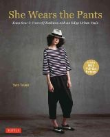 Takada, Yuko - She Wears the Pants: Easy Sew-it-Yourself Fashion with an Edgy Urban Style - 9784805313268 - V9784805313268