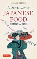 Hosking, Richard - A Dictionary of Japanese Food: Ingredients and Culture - 9784805313350 - V9784805313350