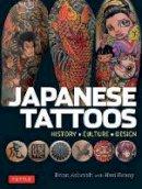 Ashcraft, Brian, Benny, Hori - Japanese Tattoos: History * Culture * Design - 9784805313510 - V9784805313510