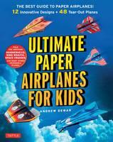 Dewar, Andrew - Ultimate Paper Airplanes for Kids - 9784805313633 - V9784805313633