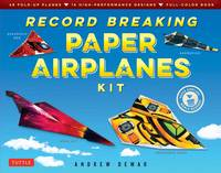 Dewar, Andrew - Record Breaking Paper Airplanes Kit: Make Paper Planes Based on the Fastest, Longest-Flying Planes in the World!: Kit with Book, 16 Designs & 48 Fold-up Planes - 9784805313640 - V9784805313640