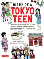 Inzer, Christine Mari - Diary of a Tokyo Teen: A Japanese-American Girl Travels to the Land of Trendy Fashion, High-Tech Toilets and Maid Cafes - 9784805313961 - V9784805313961