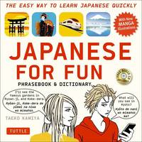 Kamiya, Taeko - Japanese For Fun Phrasebook & Dictionary: The Easy Way to Learn Japanese Quickly (Includes Free Audio CD) - 9784805313985 - V9784805313985