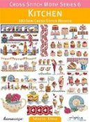 Diaz, Maria - Cross Stitch Motif Series 6: Kitchen: 180 New Cross Stitch Models - 9786055647421 - V9786055647421