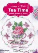 Teare, Lesley - Cross Stitch Tea Time: Sweet Models To Stitch - 9786055647605 - V9786055647605