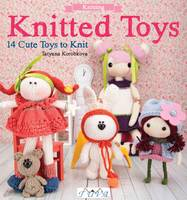 Korobkova, Tetyana - Knitted Toys: 14 Cute Toys To Knit - 9786059192156 - V9786059192156