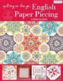 Burgess, Sharon - Quilting On The Go: English Paper Piecing - 9786059192224 - V9786059192224