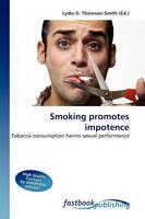 Thomson-Smith, Lydia D - Smoking Promotes Impotence - 9786130107055 - V9786130107055