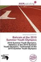 - Bahrain at the 2010 Summer Youth Olympics - 9786139570058 - V9786139570058