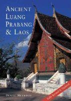 Heywood, Denise - Ancient Luang Prabang & Laos - 9786167339450 - V9786167339450