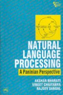 Bharati, Ashkar; Chaitanua, Vineet; Sangal, Rajeev - Natural Language Processing - 9788120309210 - V9788120309210