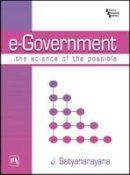 Satyanarayana, J. - E-Government: The Science of the Possible - 9788120326088 - V9788120326088