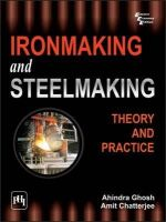 Ghosh, Ahindra - Ironmaking and Steelmaking - 9788120332898 - V9788120332898