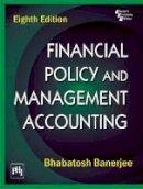 Banerjee, Bhabatosh - Financial Policy and Management Accounting - 9788120341654 - V9788120341654