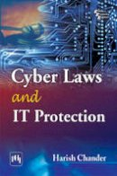 Harish Chander - Cyber Laws and IT Protection - 9788120345706 - V9788120345706